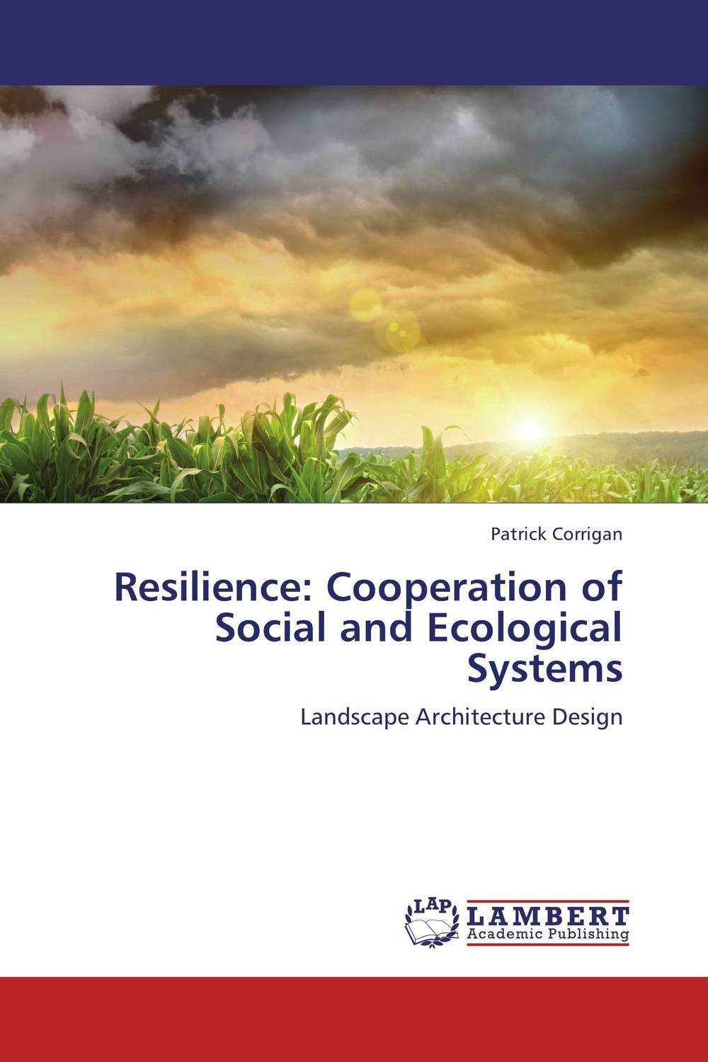 Resilience: Cooperation of Social and Ecological Systems consuming sustainability critical social analyses of ecological change