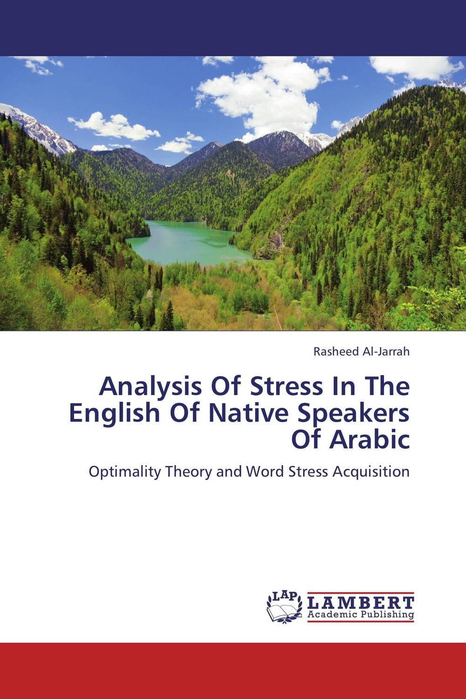купить Analysis Of Stress In The English Of Native Speakers Of Arabic онлайн