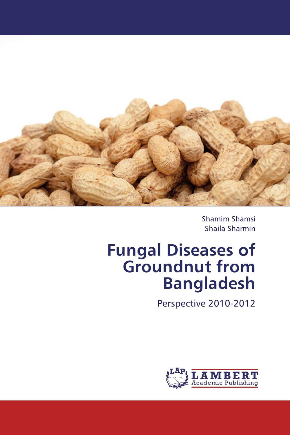 Fungal Diseases of Groundnut from Bangladesh h n gour pankaj sharma and rakesh kaushal pathological aspects and management of root rot of groundnut
