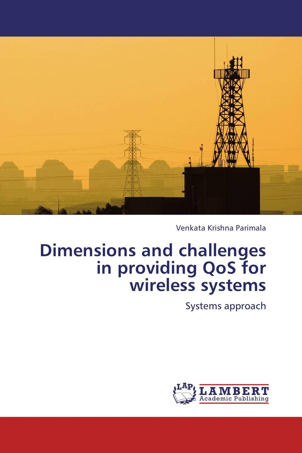 Dimensions and challenges in providing QoS for wireless systems prasanta kumar hota and anil kumar singh synthetic photoresponsive systems