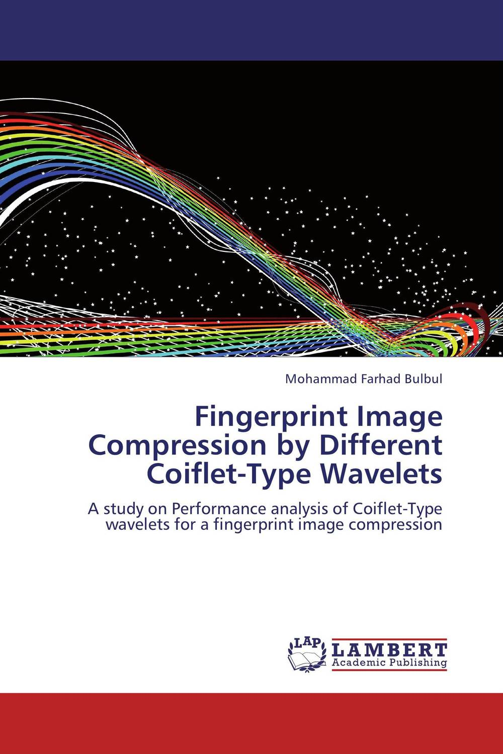 Fingerprint Image Compression by Different Coiflet-Type Wavelets manpreet kaur saini ravinder singh mann and gurpreet singh an efficient lossless medical image compression
