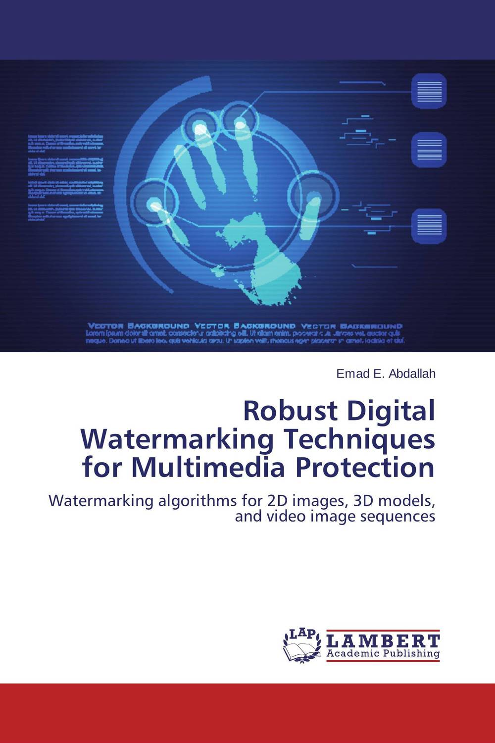 Robust Digital Watermarking Techniques for Multimedia Protection hybrid video watermarking