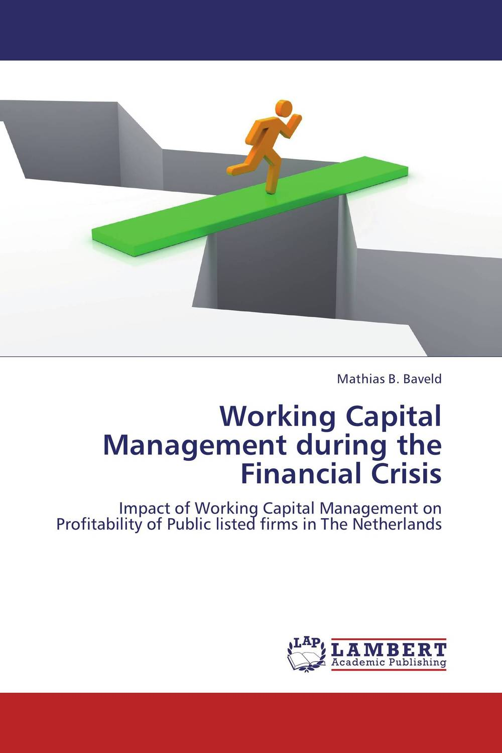 Working Capital Management during the Financial Crisis not working