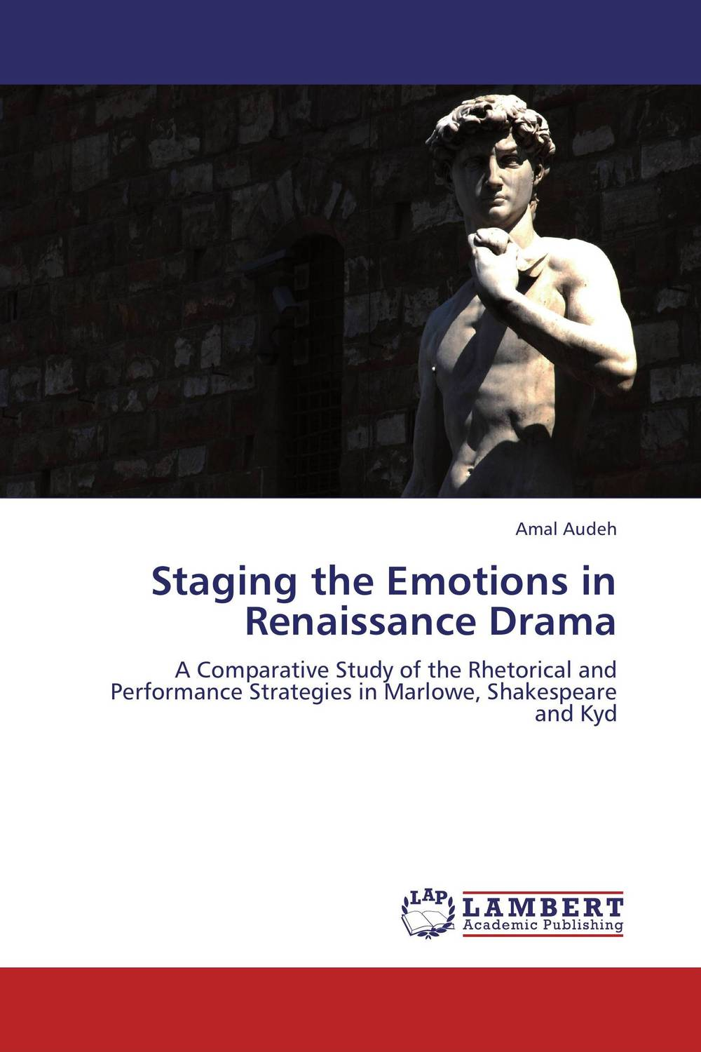 Staging the Emotions in Renaissance Drama the major plays