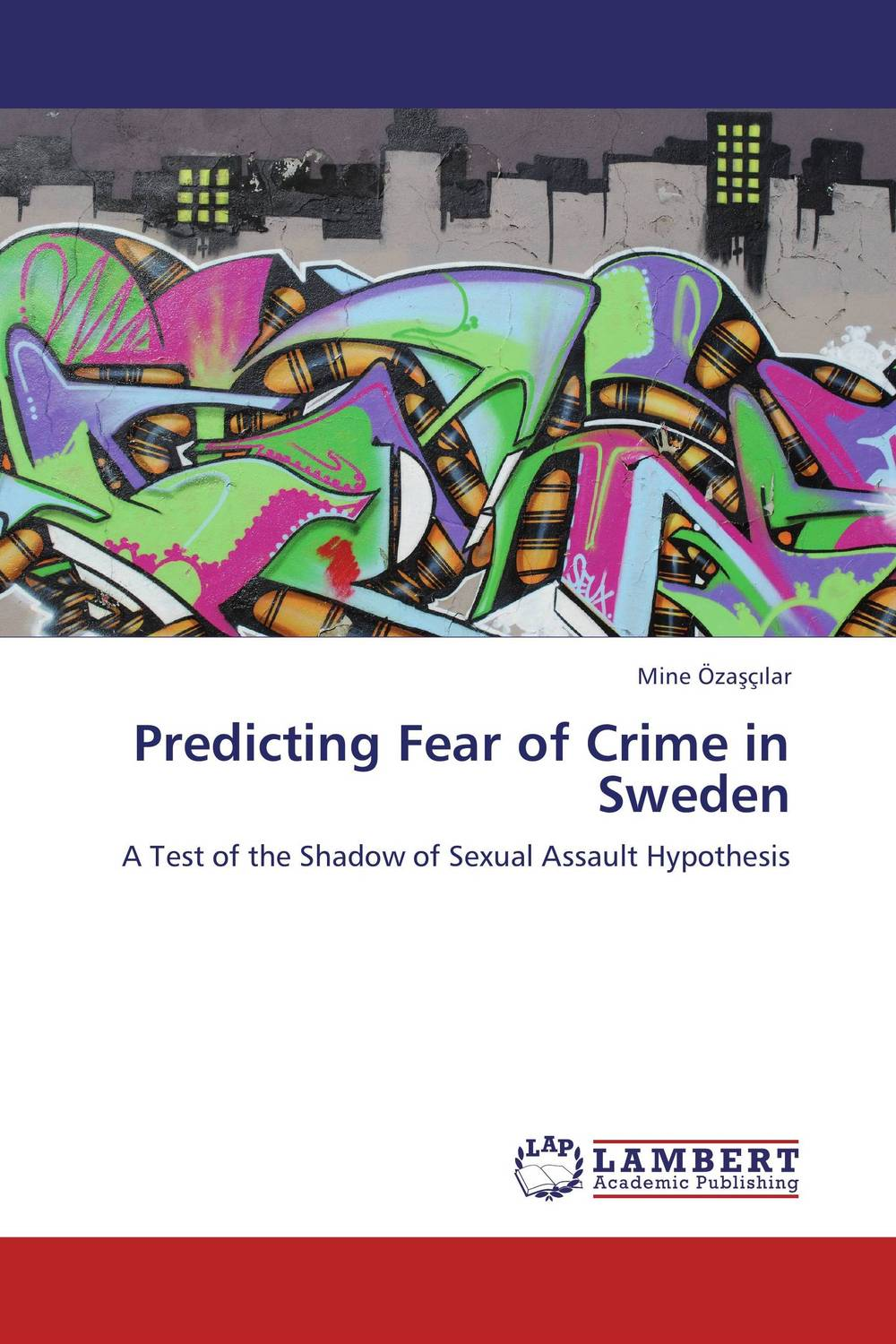 Predicting Fear of Crime in Sweden a climate of fear