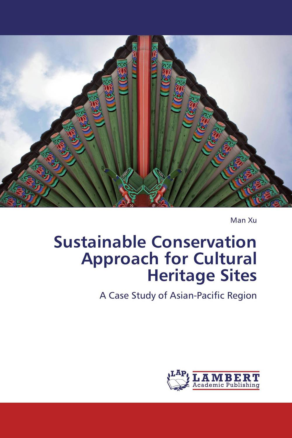 Sustainable Conservation Approach for Cultural Heritage Sites the role of heritage conservation districts