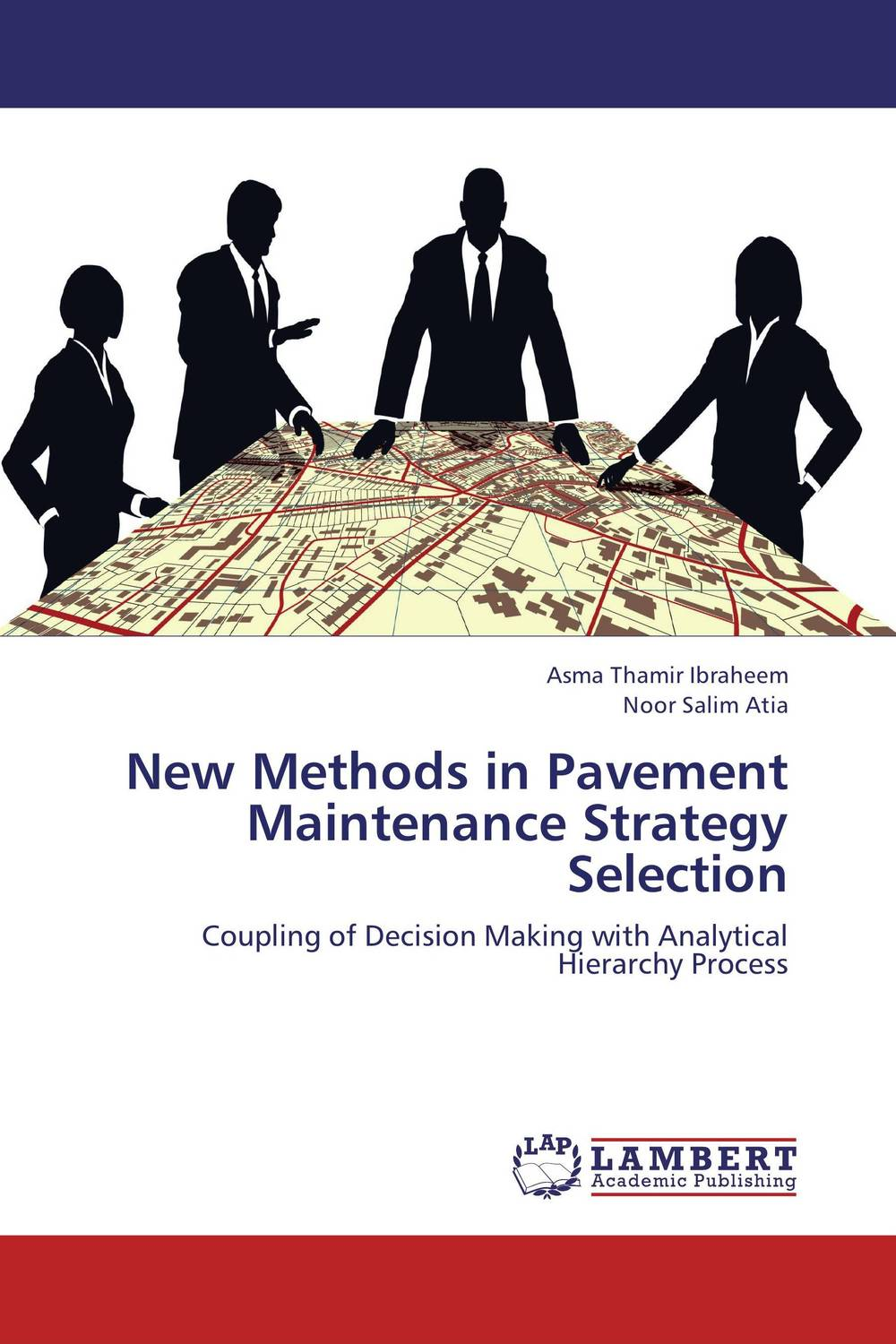 New Methods in Pavement Maintenance Strategy Selection marc vollenweider mind machine a decision model for optimizing and implementing analytics