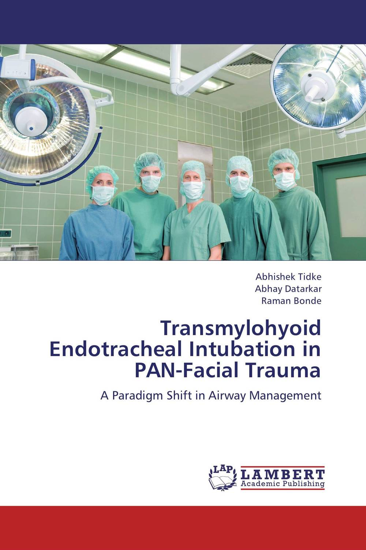 Transmylohyoid Endotracheal Intubation in PAN-Facial Trauma