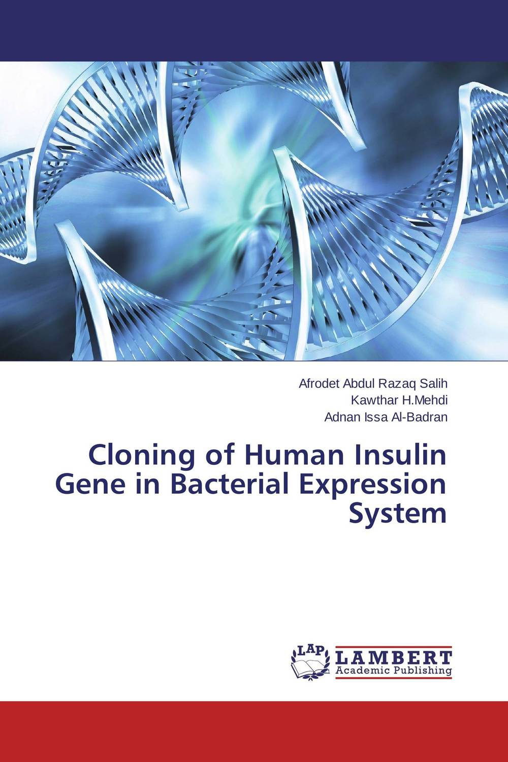 Cloning of Human Insulin  Gene in Bacterial Expression System improved expression of bacterial chia in plant by codon optimisation