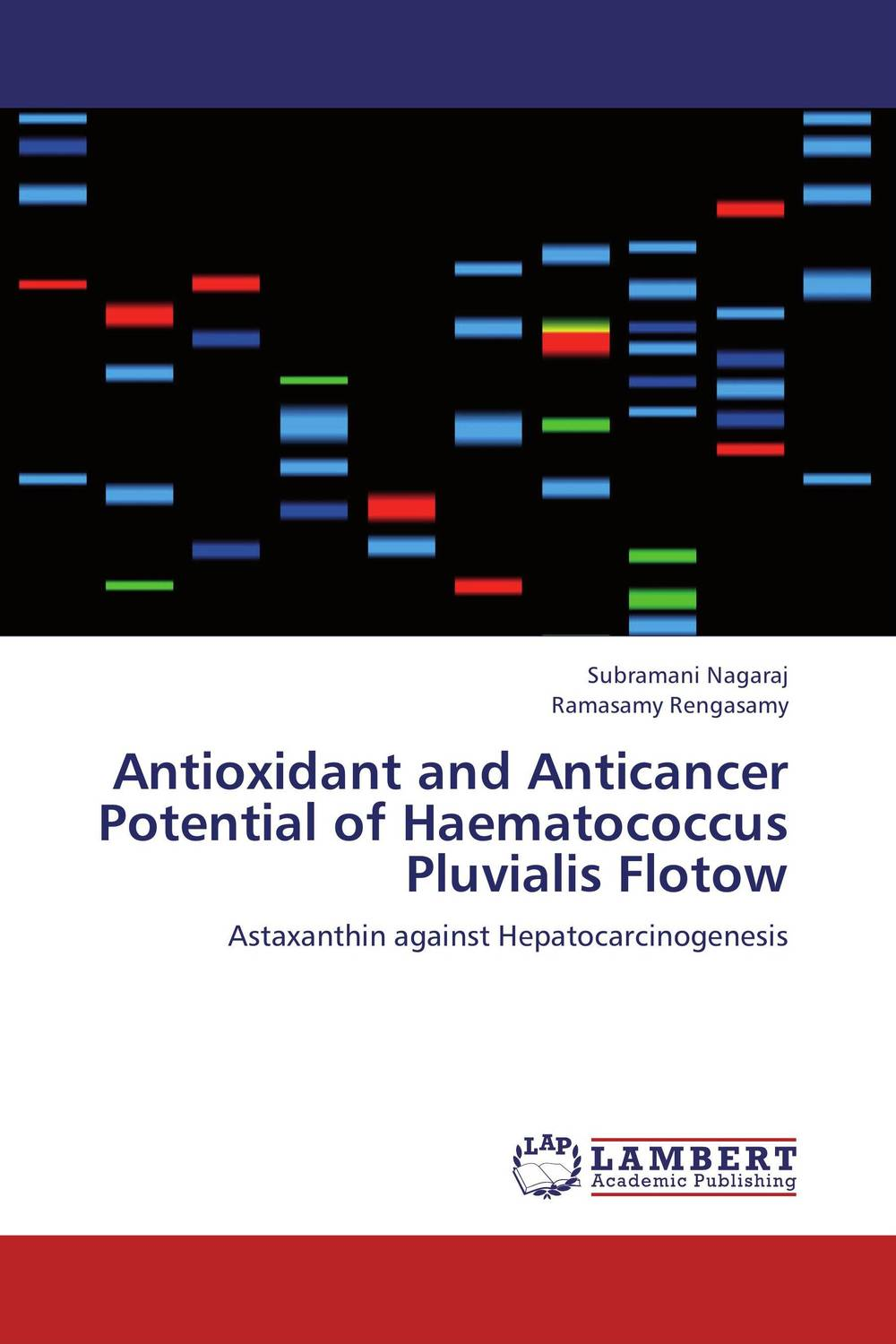 Antioxidant and Anticancer Potential of Haematococcus Pluvialis Flotow rakesh kumar ameta and man singh quatroammonimuplatinate and anticancer chemistry of platinum via dfi