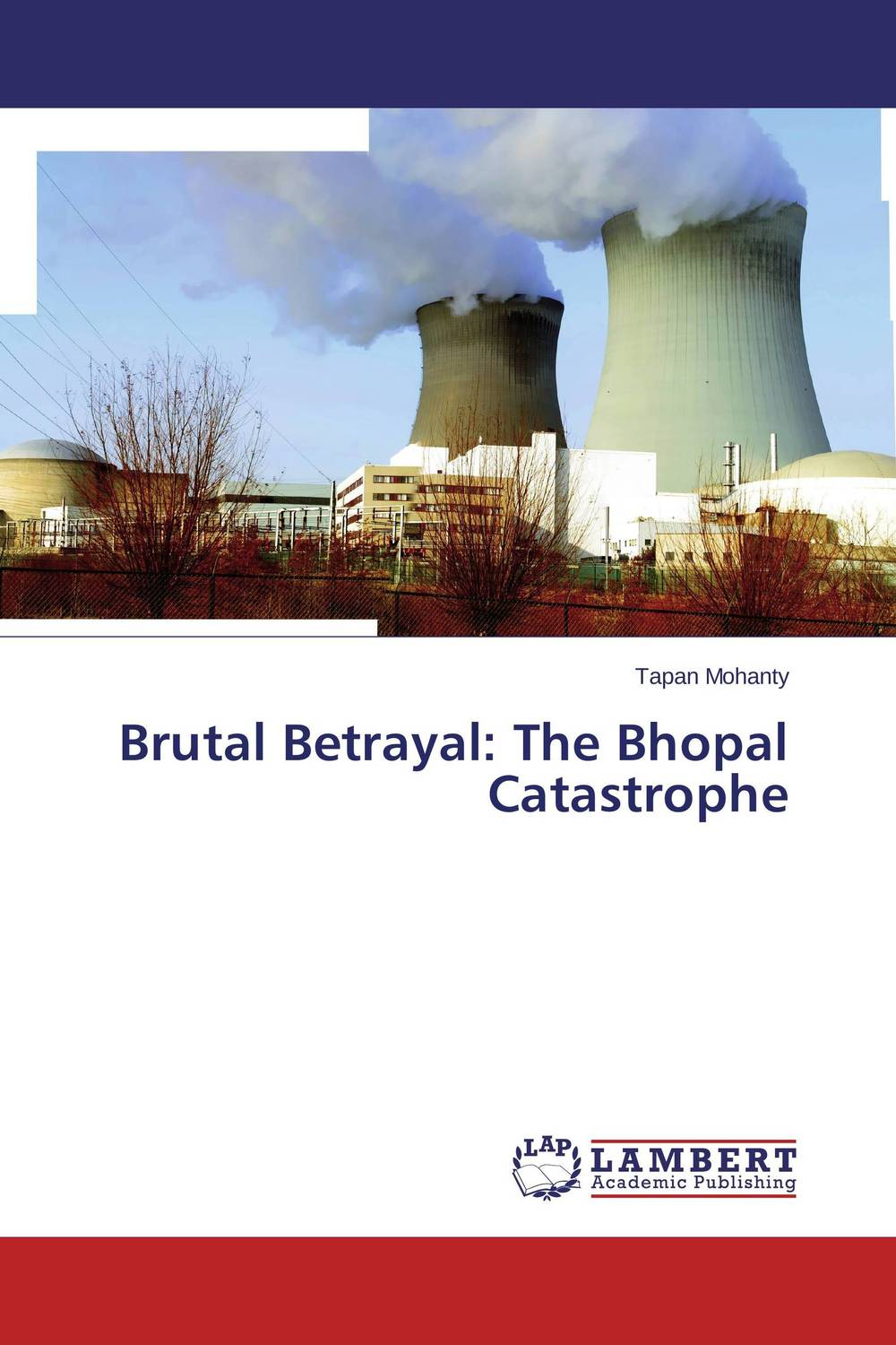 Brutal Betrayal: The Bhopal Catastrophe voluntary associations in tsarist russia – science patriotism and civil society