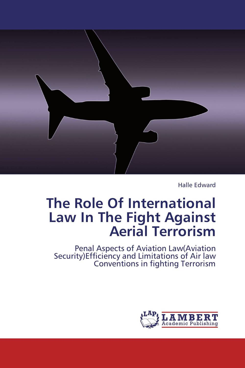 The Role Of International Law In The Fight Against Aerial Terrorism rustam b atadjanov the role of the individuals in international law