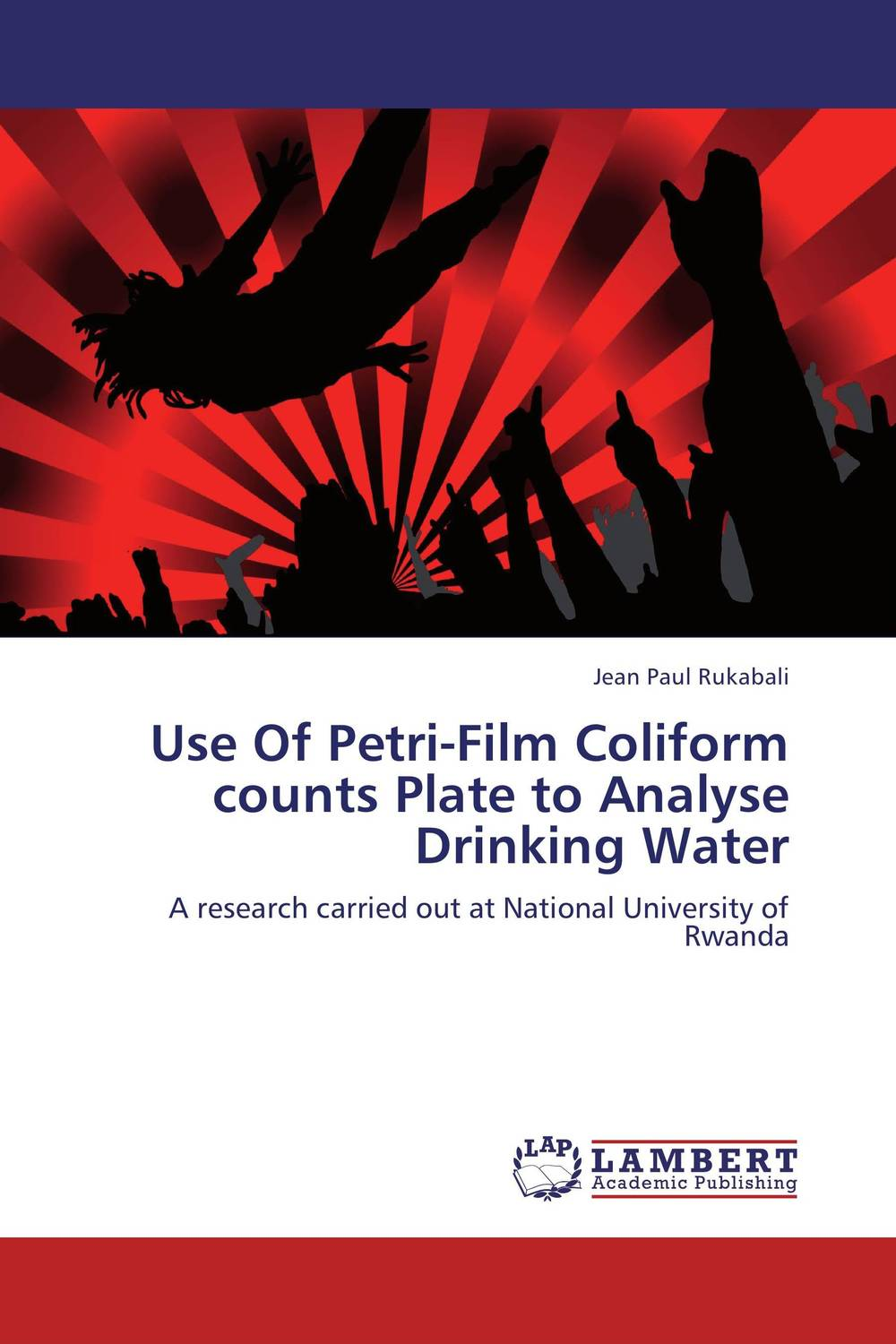 Use Of Petri-Film Coliform counts Plate to Analyse Drinking Water peace education at the national university of rwanda