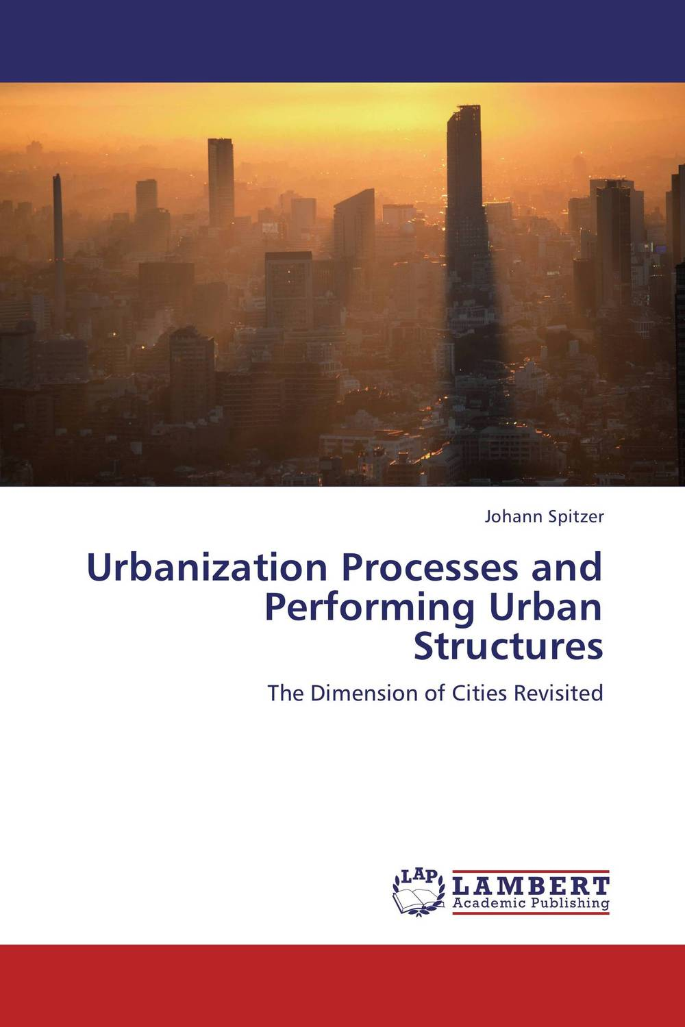 Urbanization Processes and Performing Urban Structures the effects of urban sprawl on the cities structure