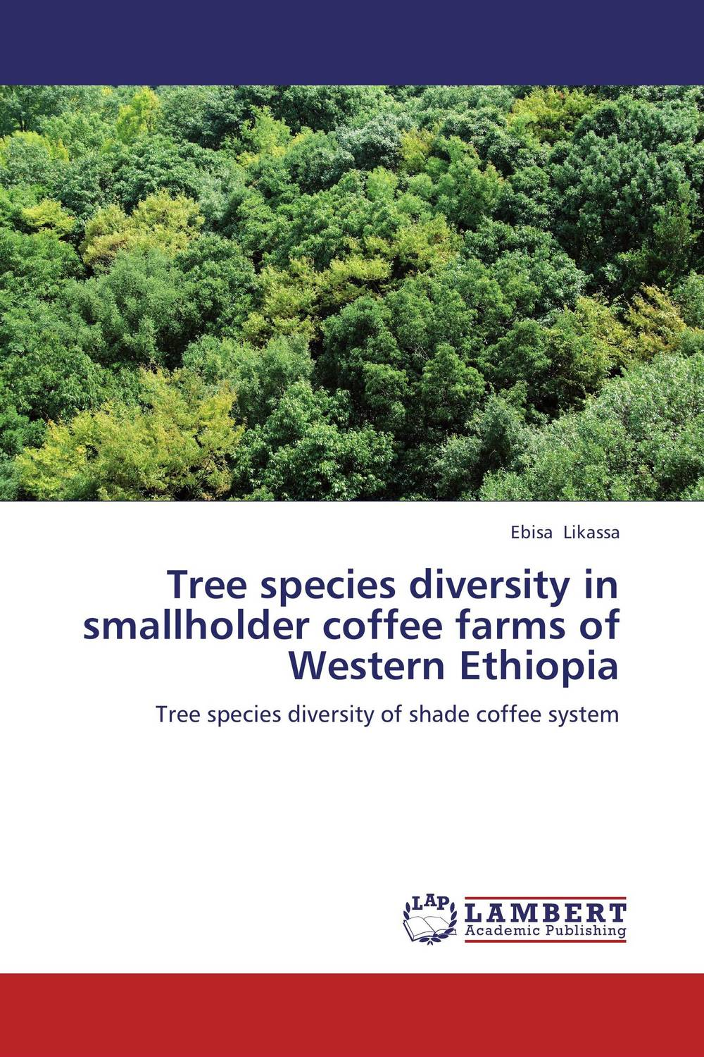 Tree species diversity in smallholder coffee farms of Western Ethiopia sumit chakravarty gopal shukla and amarendra nath dey tree borne oilseeds species