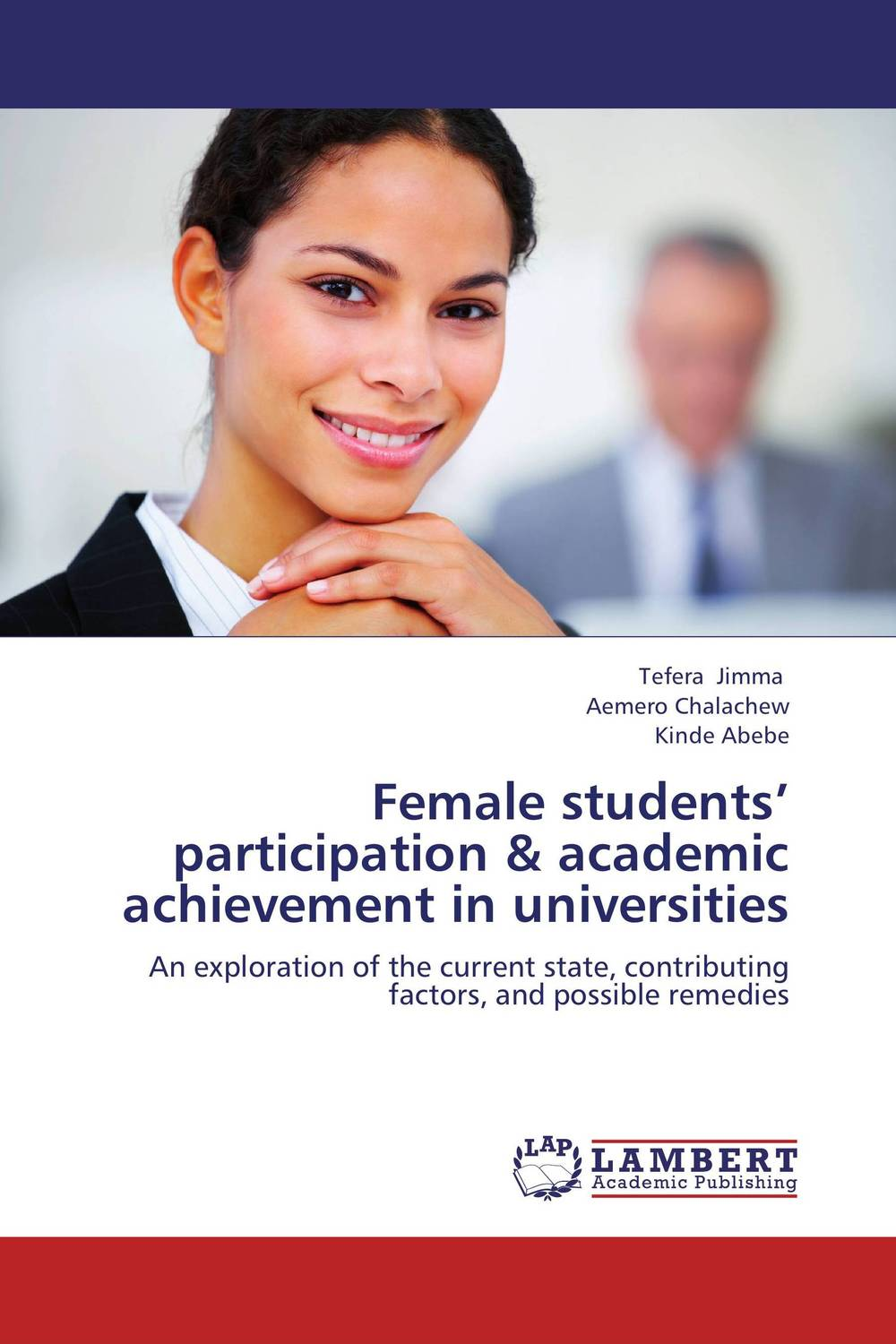 Female students' participation & academic achievement in universities ruthaychonnee sittichai determining factors for academic achievement and attitude of students