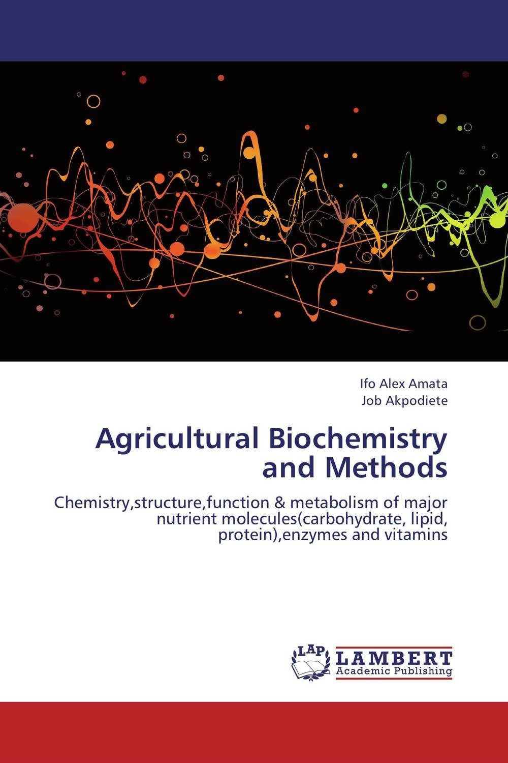 Agricultural Biochemistry and Methods ifo alex amata and job akpodiete agricultural biochemistry and methods