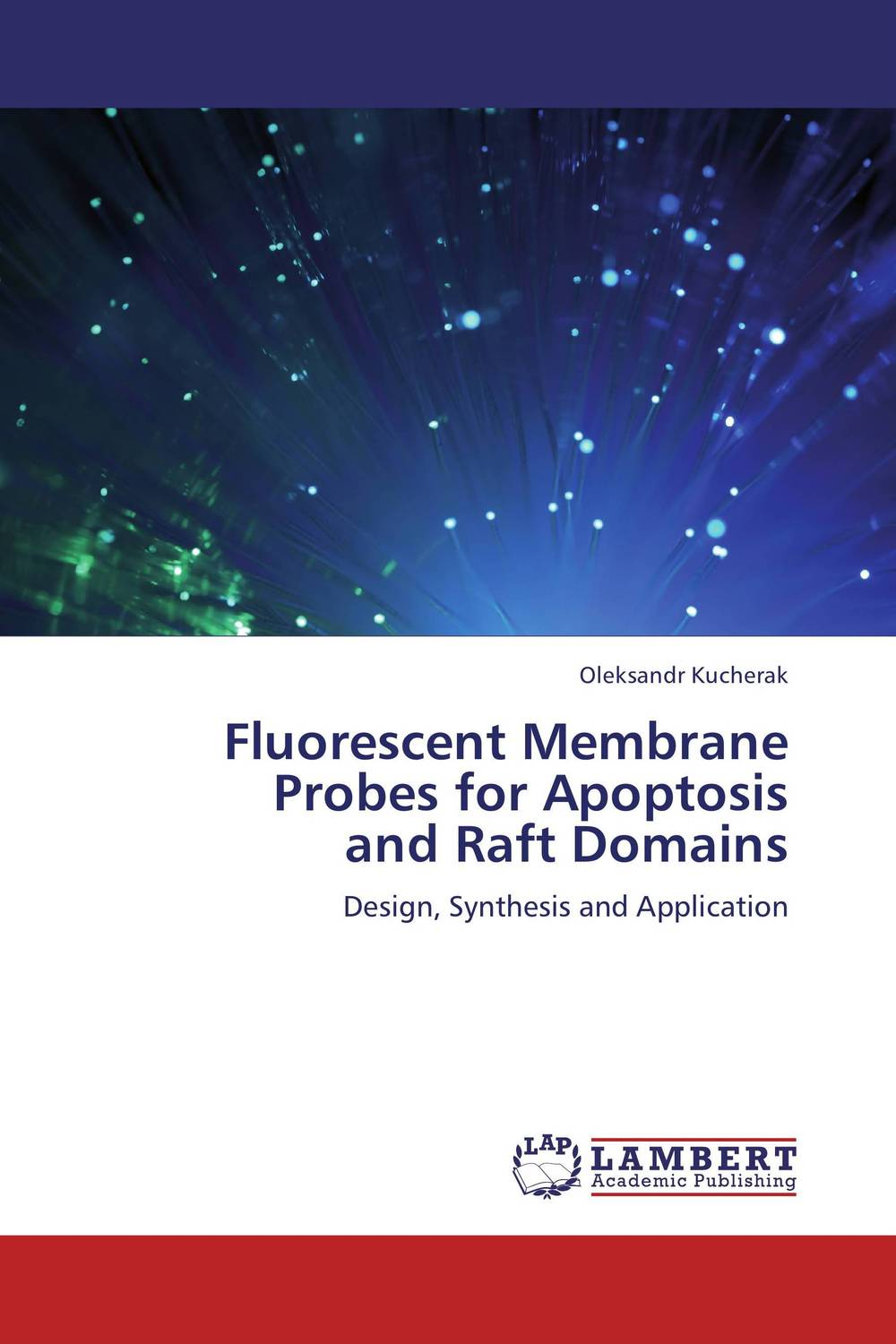 Fluorescent Membrane Probes for Apoptosis and Raft Domains