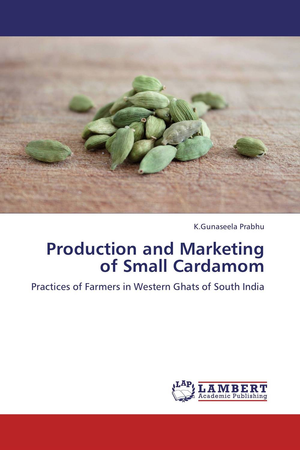 Production and Marketing of Small Cardamom