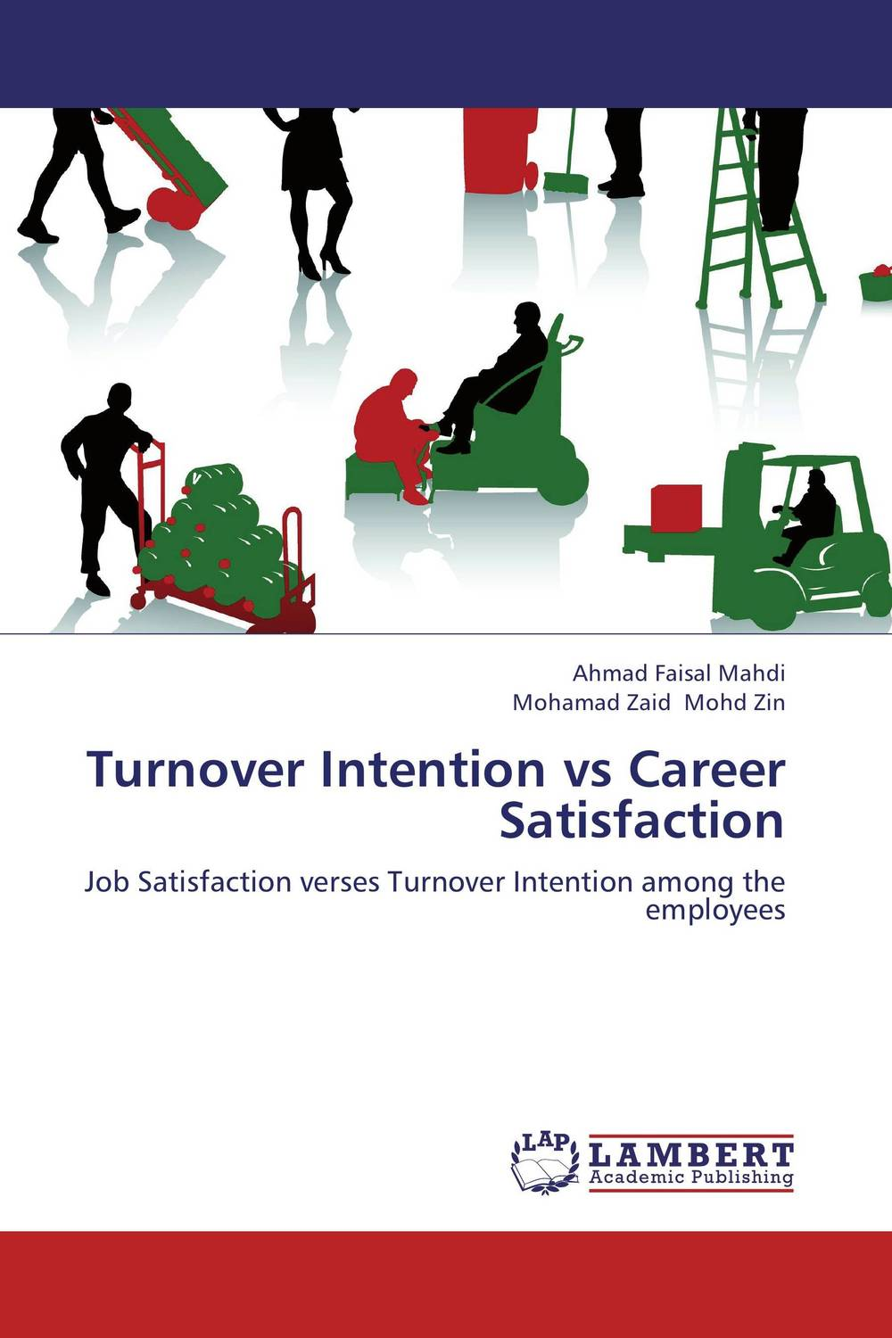 Turnover Intention vs Career Satisfaction impact of job satisfaction on turnover intentions