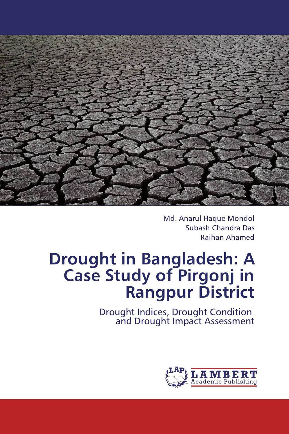 Drought in Bangladesh: A Case Study of Pirgonj in  Rangpur District samia sharmin children in urban parks a case study of dhaka bangladesh