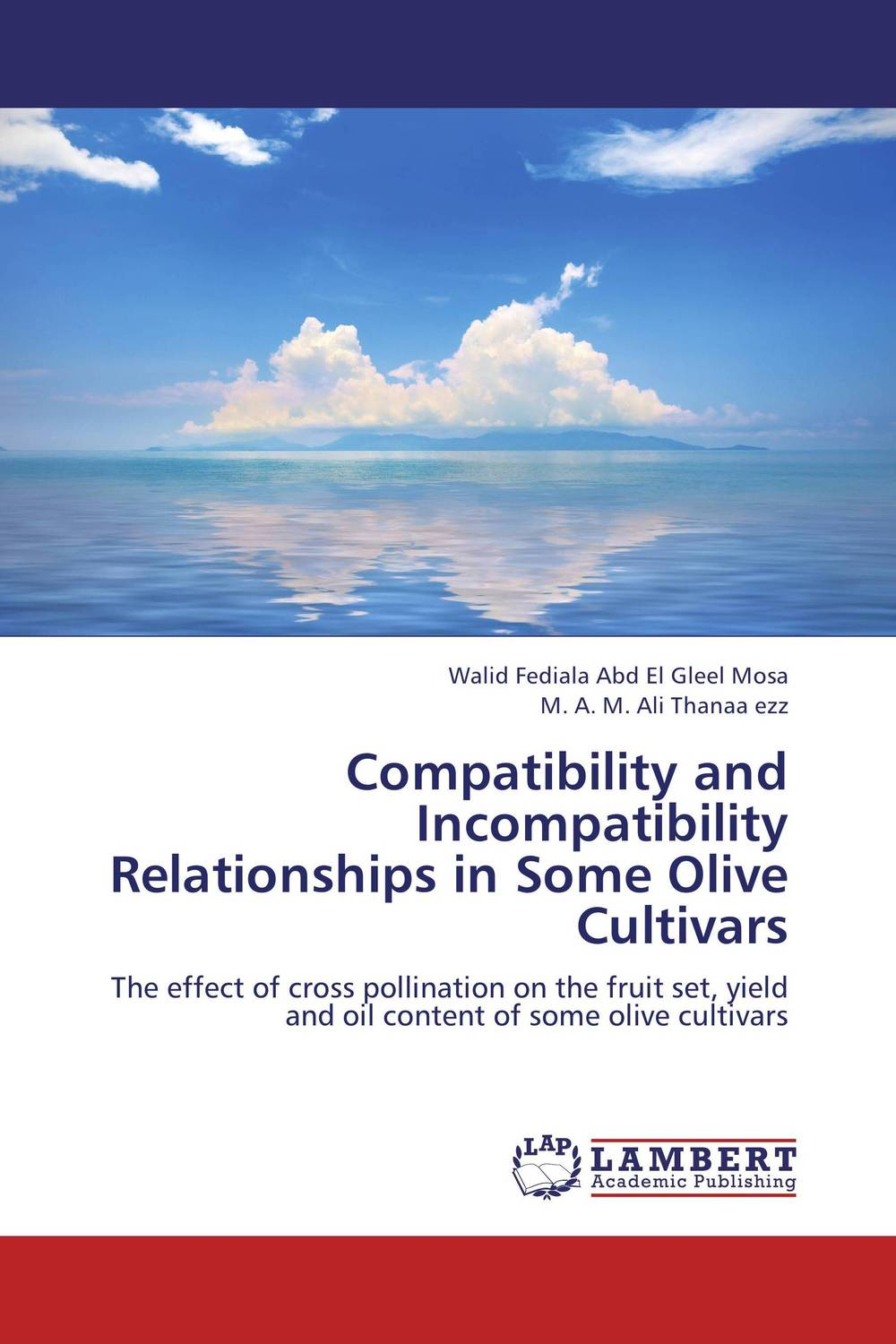 Compatibility and Incompatibility Relationships in Some Olive Cultivars studies on some snails associated with different crops