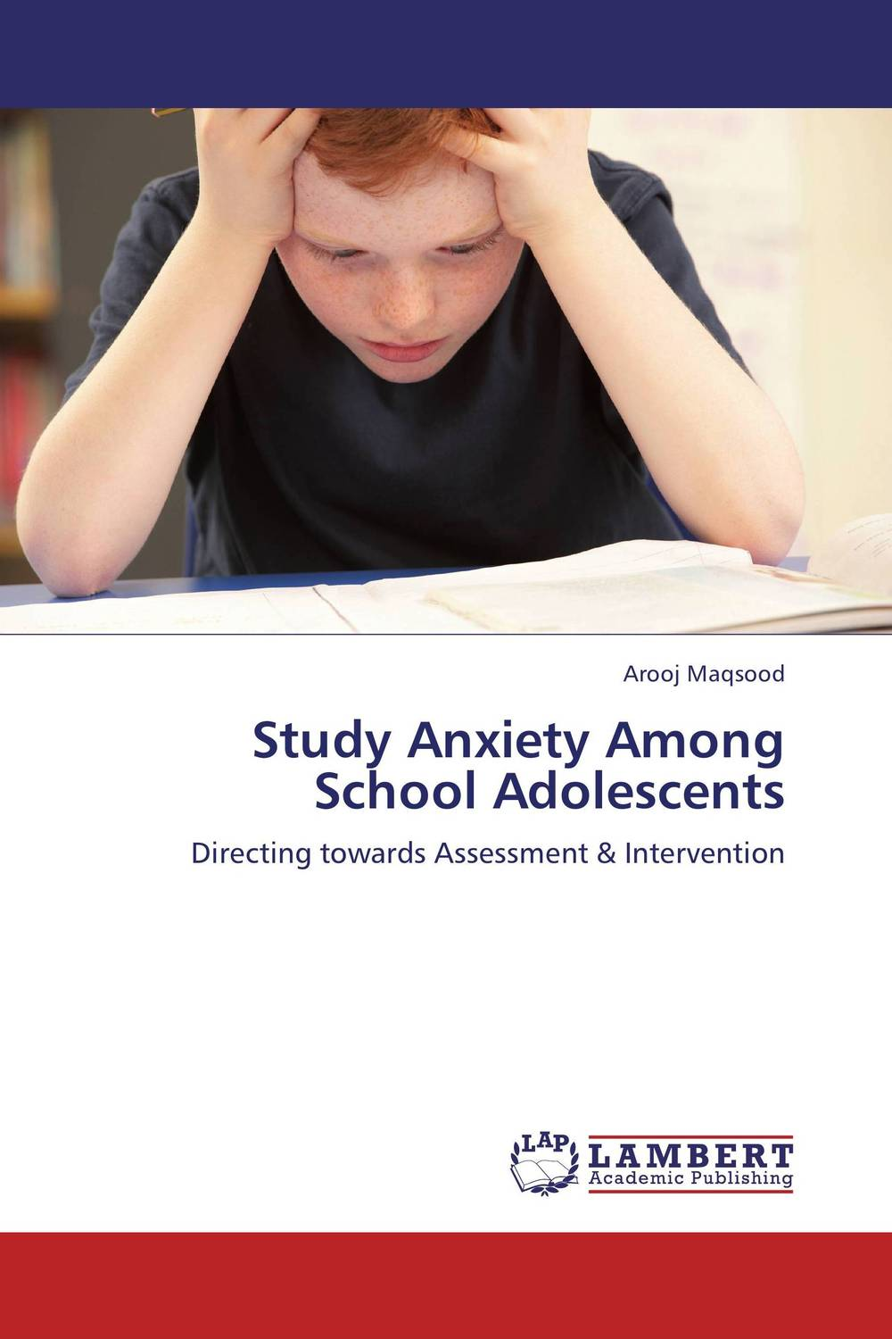 Study Anxiety Among School Adolescents test anxiety and academic achievement