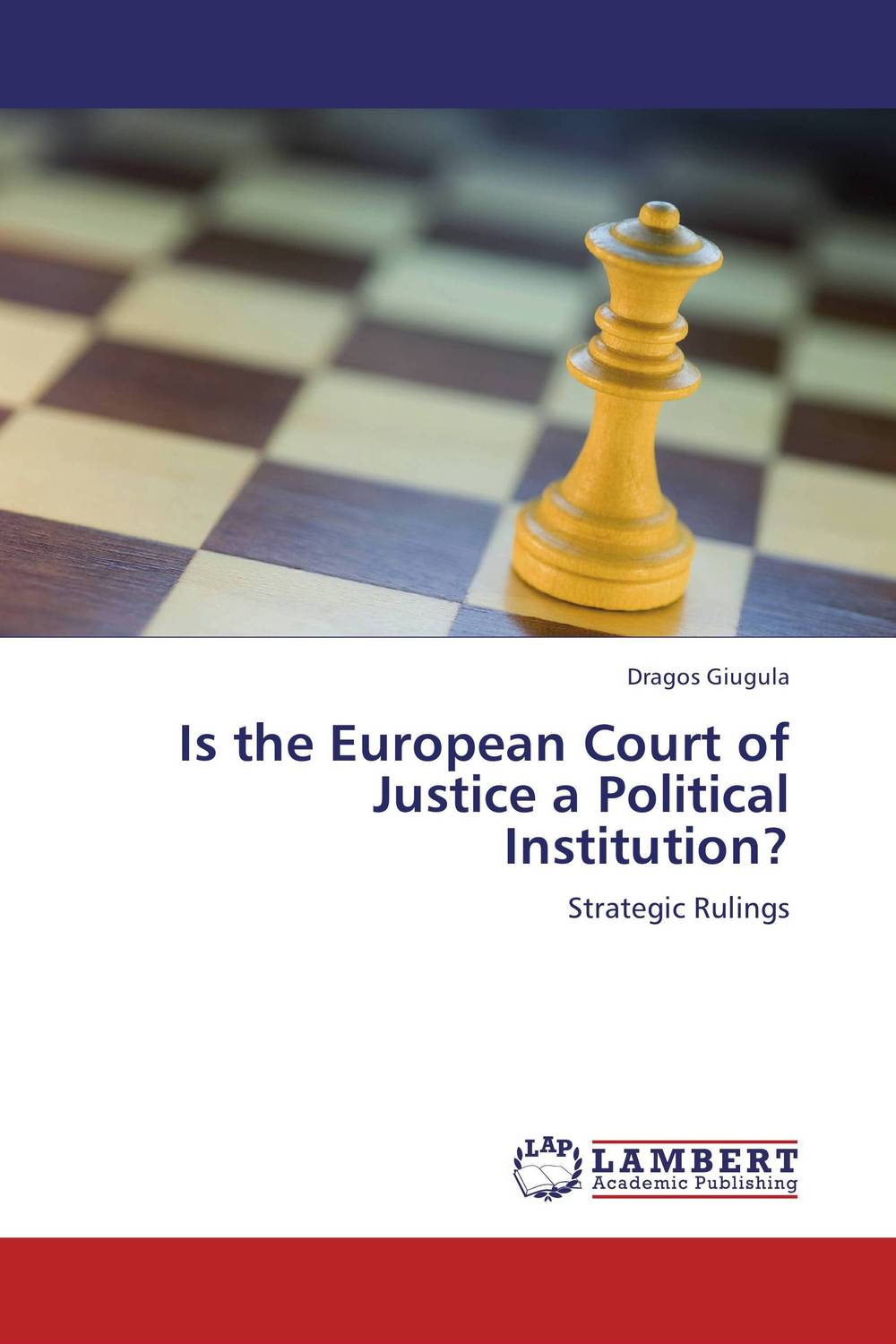 Is the European Court of Justice a Political Institution? court and legal skills