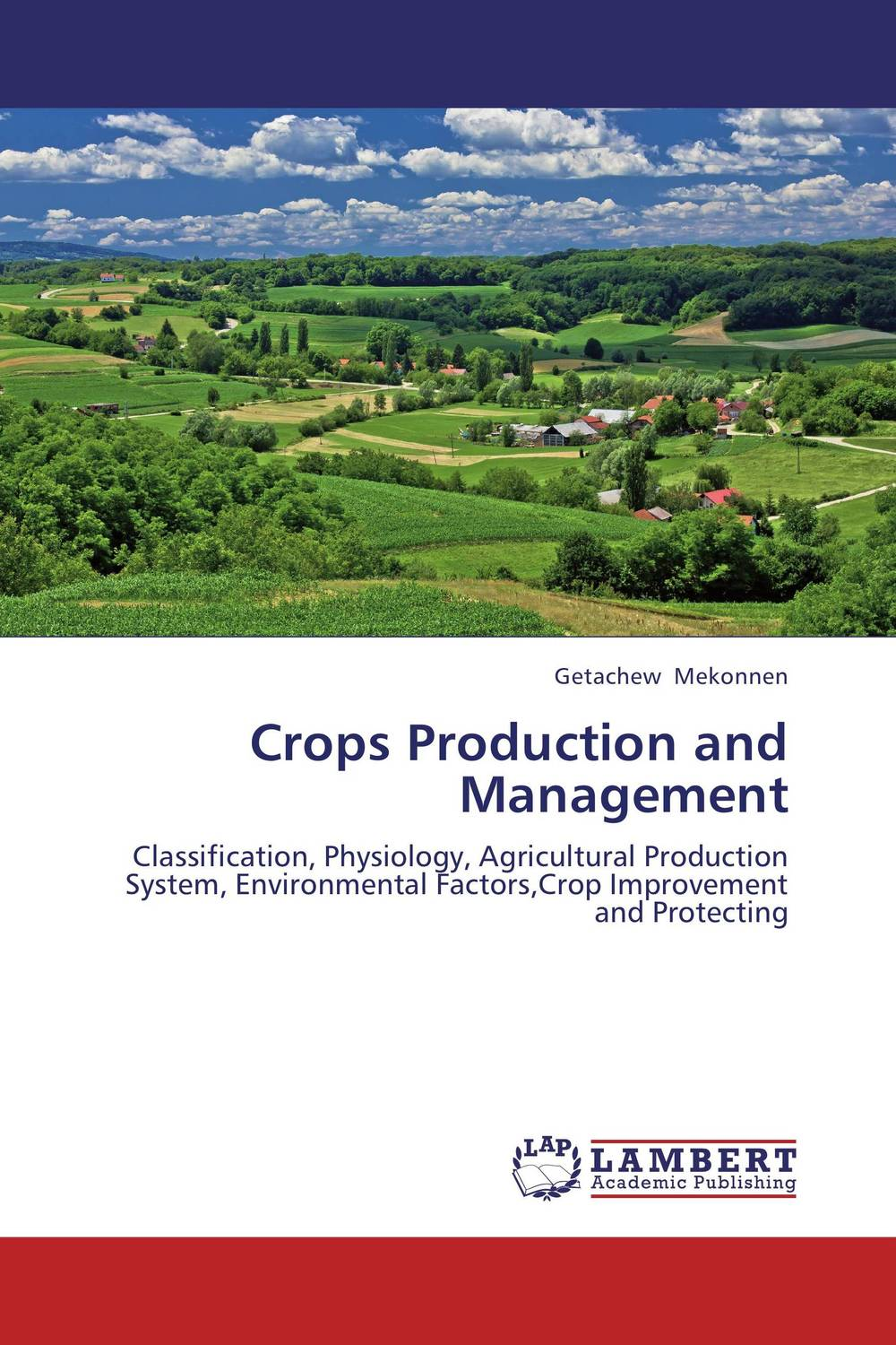 Crops Production and Management opportunities for and constraints on crop production