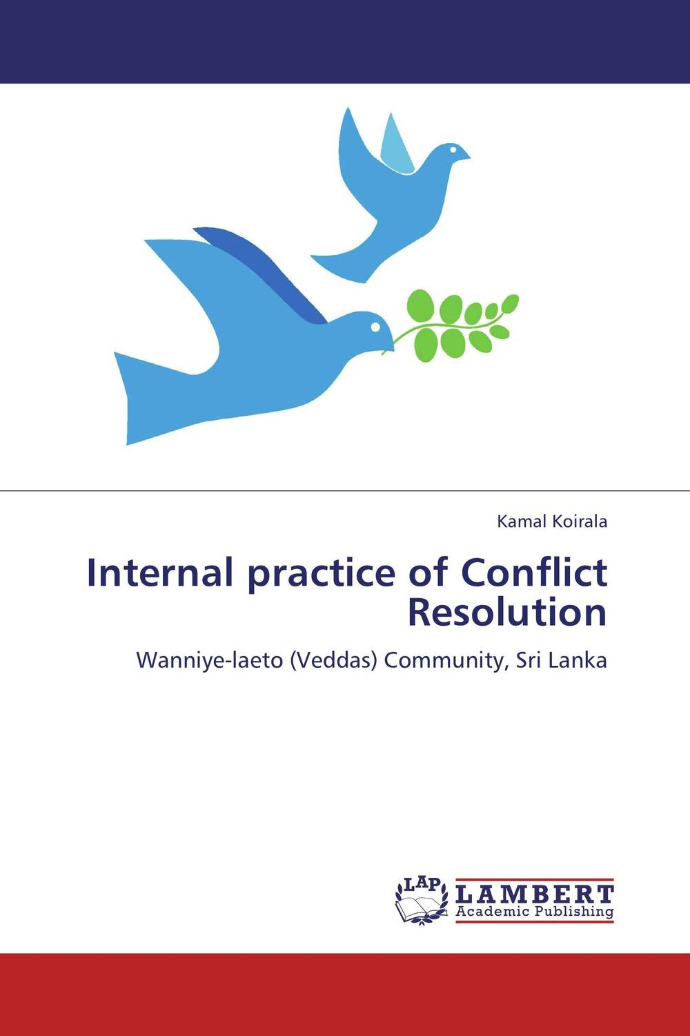 Internal practice of Conflict Resolution the role of evaluation as a mechanism for advancing principal practice