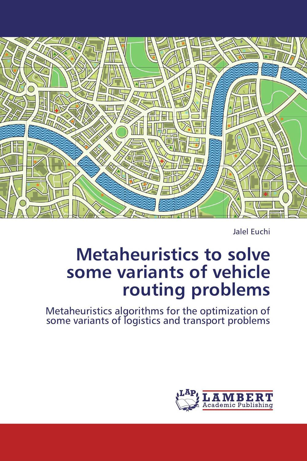 Metaheuristics to solve some variants of vehicle routing problems models for a class of sustainable supply chain routing problems
