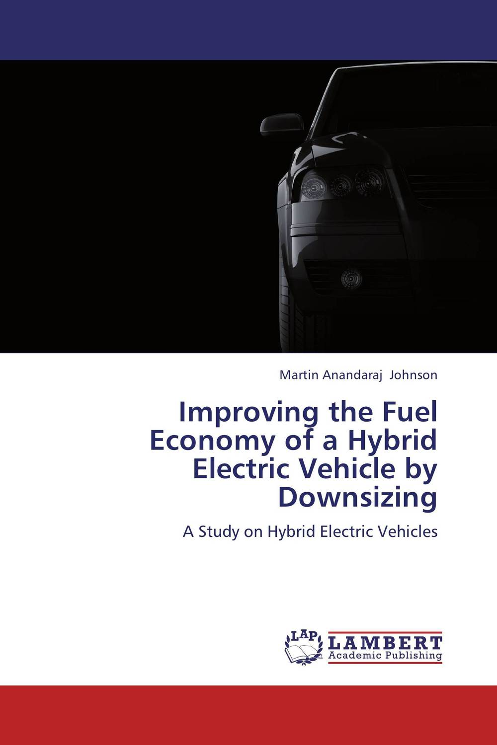 Improving the Fuel Economy of a Hybrid Electric Vehicle by Downsizing biswajit barik design and analysis of plug in hybrid electric vehicles