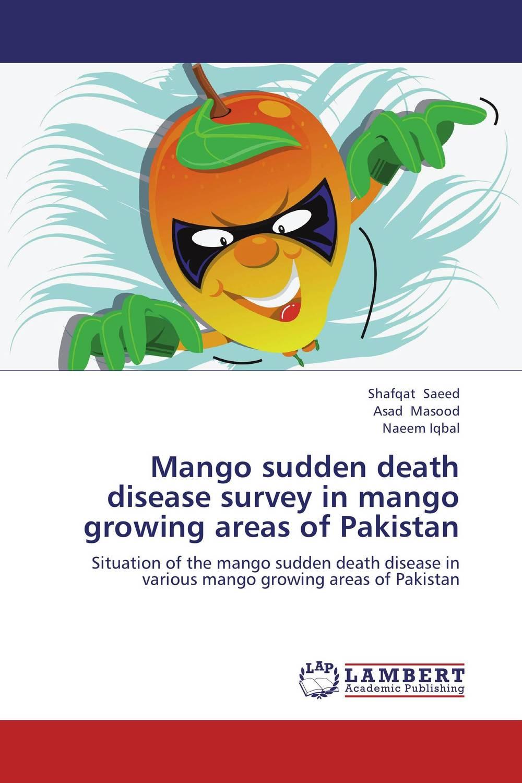 Mango sudden death disease survey in mango growing areas of Pakistan death on blackheath