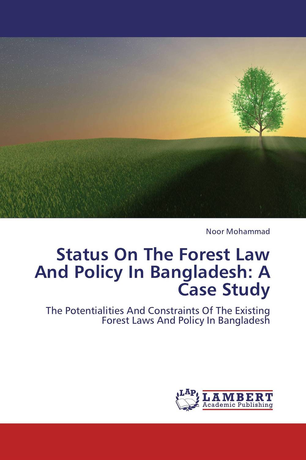 Status On The Forest Law And Policy In Bangladesh: A Case Study administrative corruption in bangladesh a behavioural study