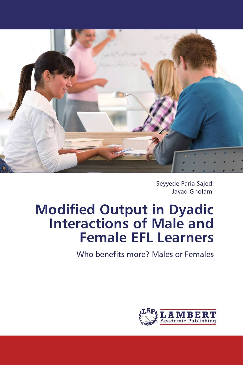 Modified Output in Dyadic Interactions of Male and Female EFL Learners roshanak nouralian learning based readiness and speaking ability of efl learners