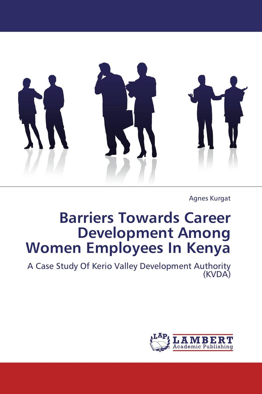 Barriers Towards Career Development Among Women Employees In Kenya dr ripudaman singh mrs arihant kaur bhalla and er indpreet kaur stress among bank employees