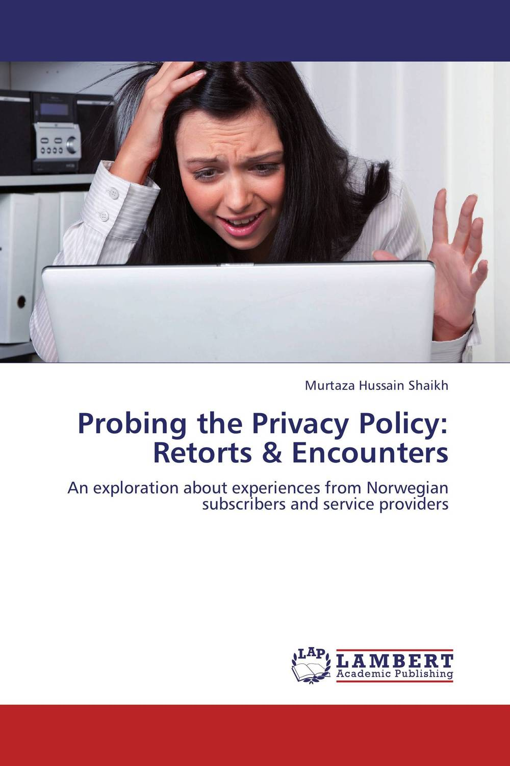 Probing the Privacy Policy: Retorts & Encounters beate rossler the value of privacy