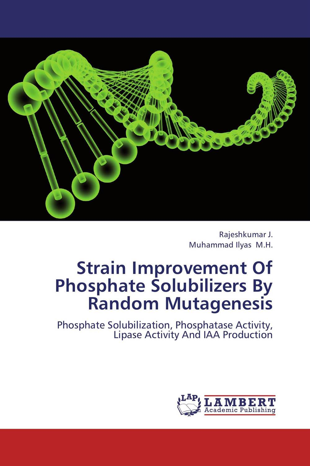 Strain Improvement Of Phosphate Solubilizers By Random Mutagenesis augmented cellulase production by mutagenesis of trichoderma viride