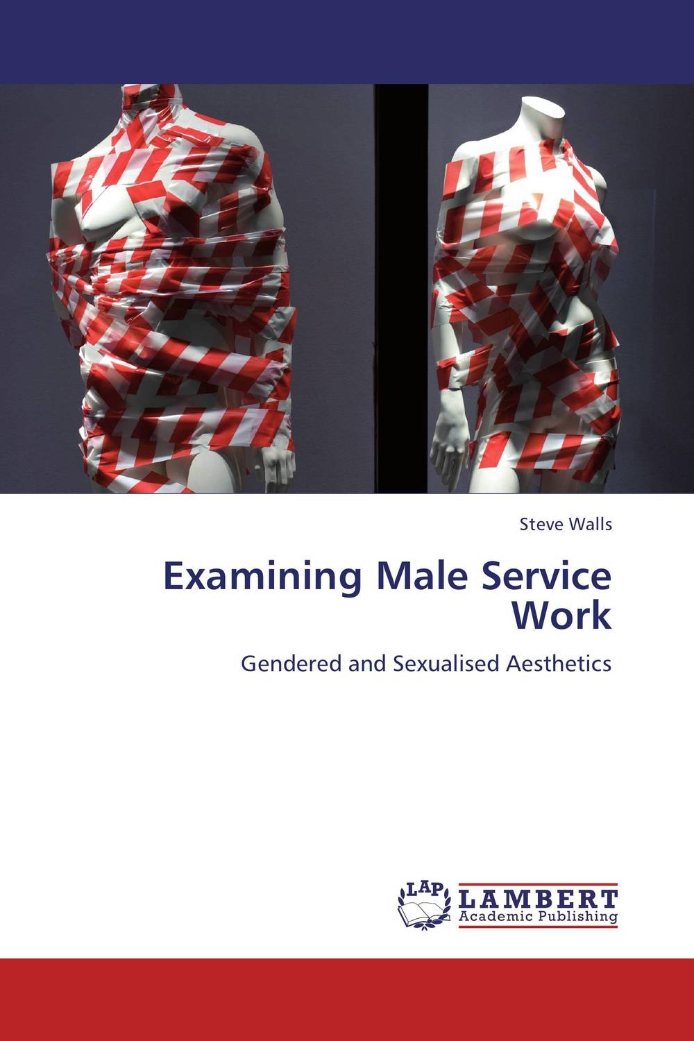 Examining Male Service Work new managerialism and gendered identities
