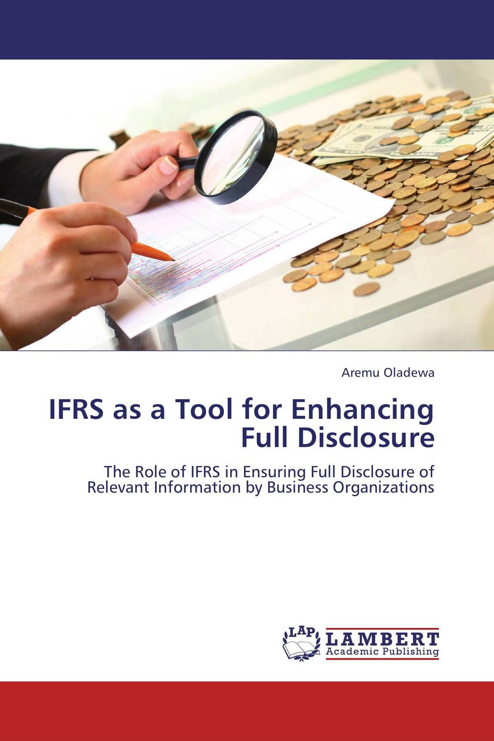 IFRS as a Tool for Enhancing Full Disclosure the role of accounting information and the relevance of ifrs