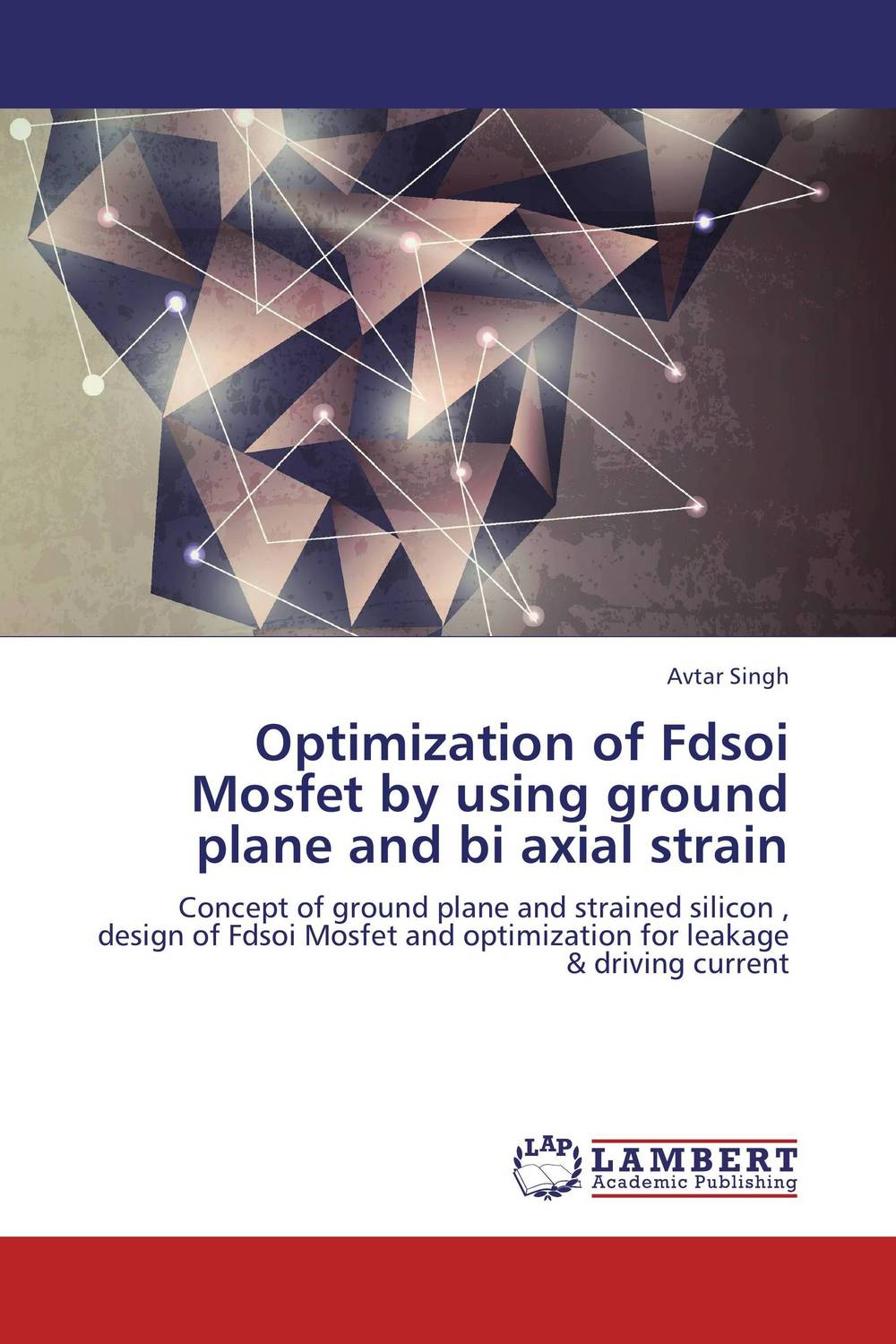 Optimization of Fdsoi Mosfet by using ground plane and bi axial strain maisy goes by plane