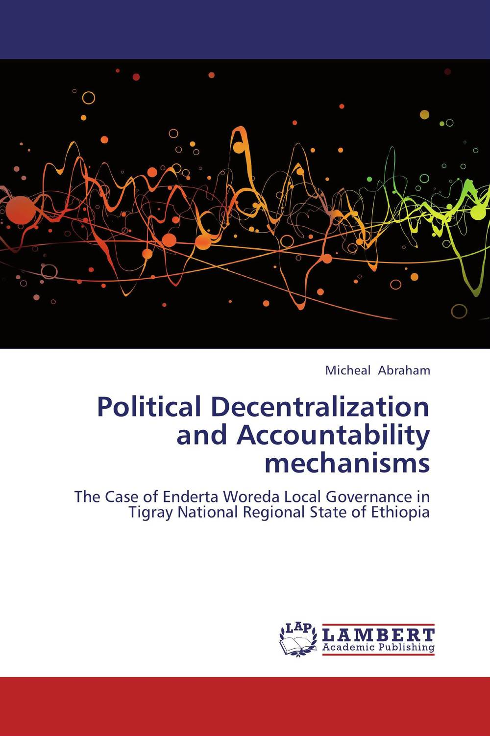Political Decentralization and Accountability mechanisms presidential nominee will address a gathering