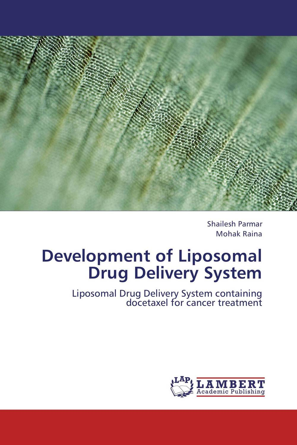 Development of Liposomal Drug Delivery System abhishek kumar sah sunil k jain and manmohan singh jangdey a recent approaches in topical drug delivery system