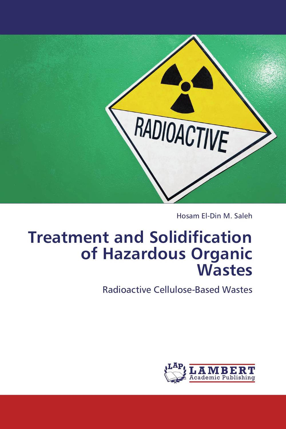 Treatment and Solidification of Hazardous Organic Wastes prc environmental mgmt s hazardous waste reducation in the metal finishing industry