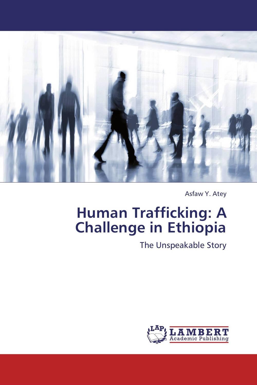 Human Trafficking: A Challenge in Ethiopia human trafficking