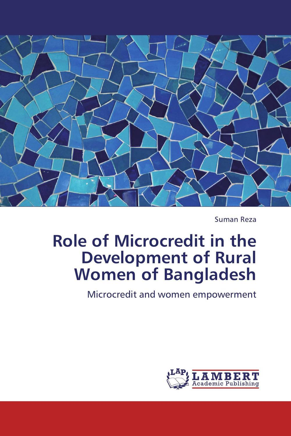Role of Microcredit in the Development of Rural Women of Bangladesh women and microcredit
