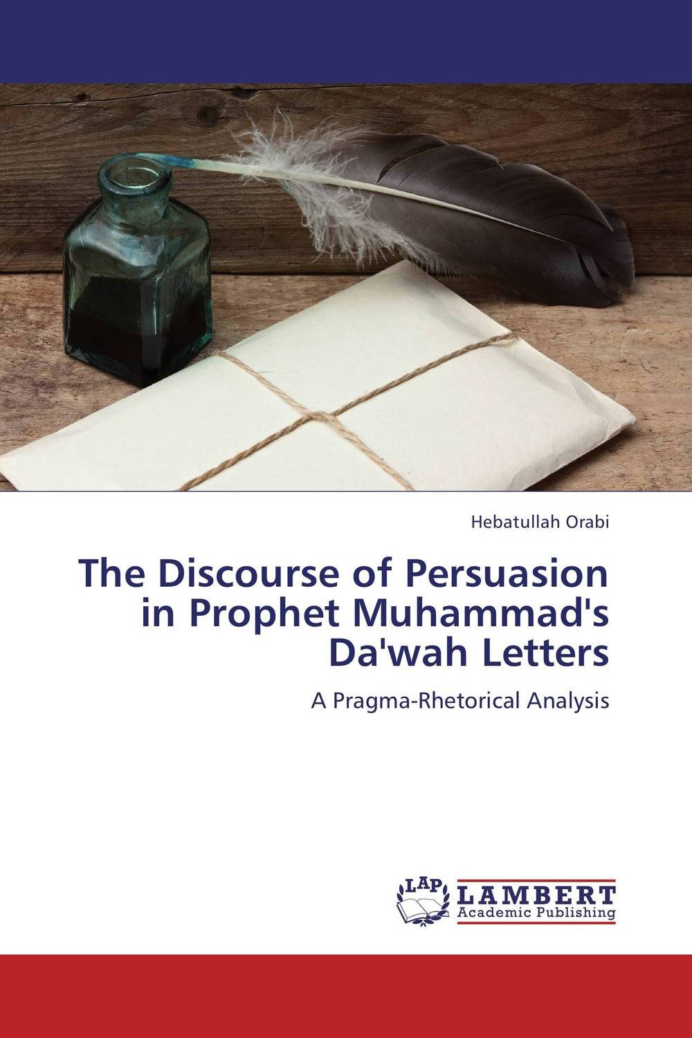 The Discourse of Persuasion in Prophet Muhammad's Da'wah Letters orient orient er2700bb