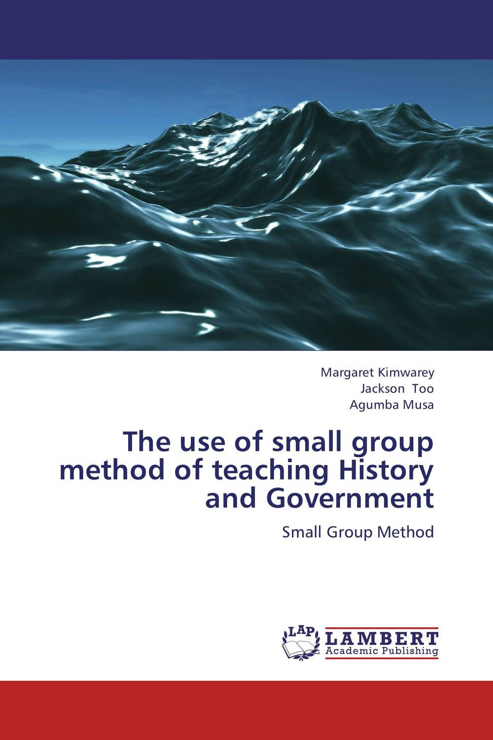 The use of small group method of teaching History and Government  george chipeta janneke mostert and daisy jacobs teaching and learning of il in universities of kzn in rsa and malawi