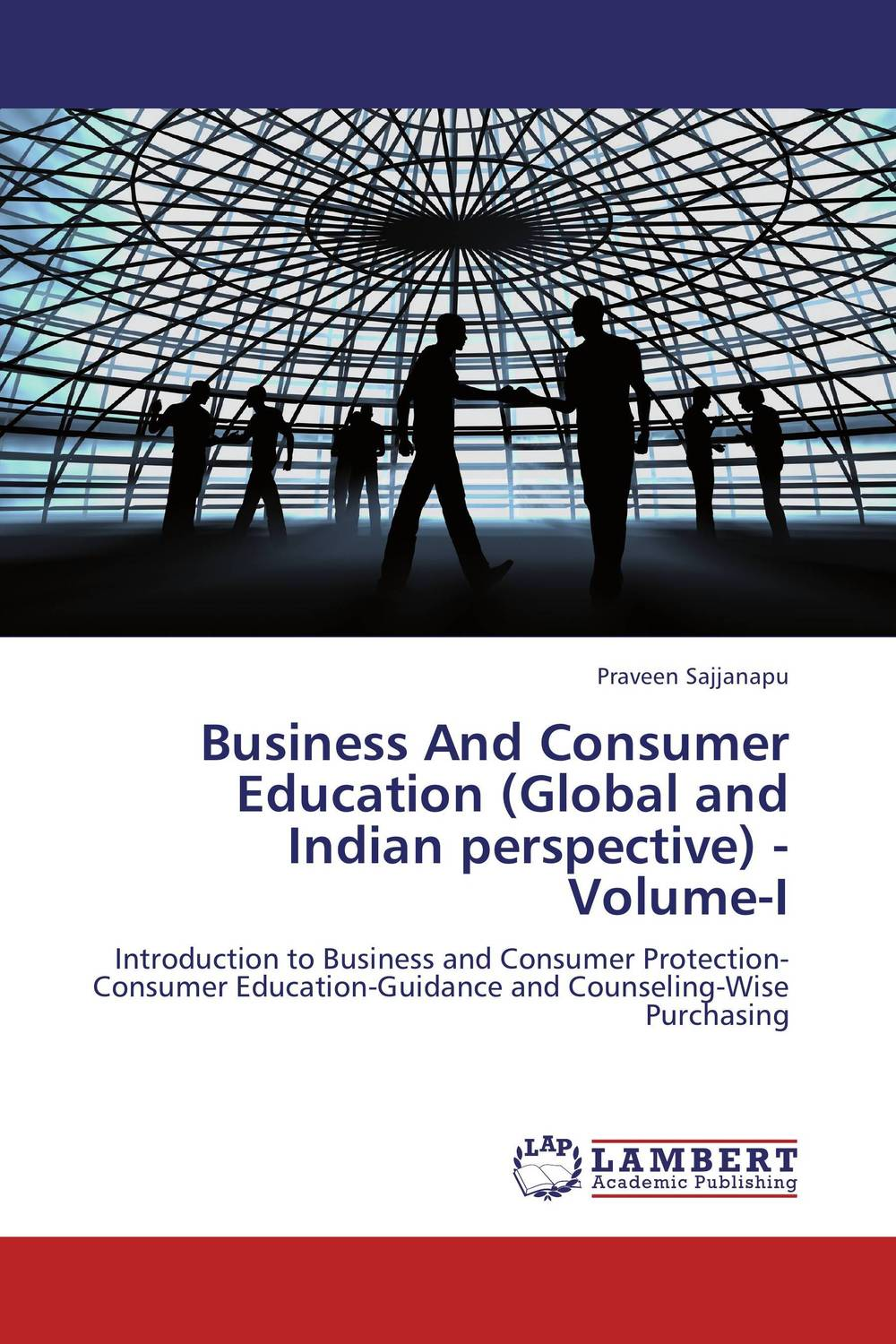 где купить  Business And Consumer Education (Global and Indian perspective) - Volume-I  по лучшей цене