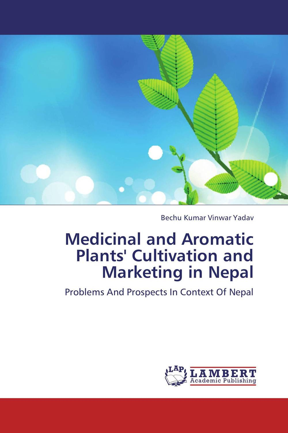 Medicinal and Aromatic Plants' Cultivation and Marketing in Nepal george varghese diana john and solomon habtemariam medicinal plants for kidney stone a monograph